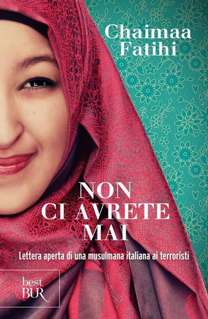 Non ci avrete mai. Lettera aperta di una musulmana italiana ai terroristi - Chaimaa Fatihi - copertina