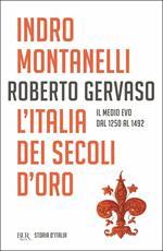 Storia d'Italia. Vol. 3: Italia dei secoli d'oro. Il Medio Evo dal 1250 al 1492, L'.