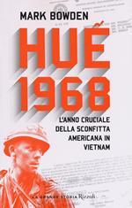 Huê 1968. L'anno cruciale della sconfitta americana in Vietnam