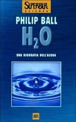 H2O. Una biografia dell'acqua
