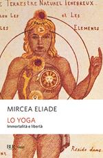 Lo yoga. Immortalità e libertà
