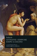 Antigone-Edipo re-Edipo a Colono. Testo greco a fronte
