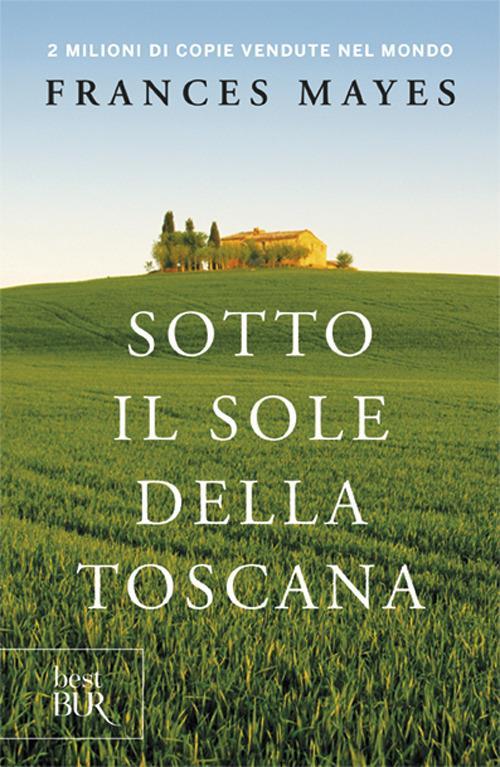 Sotto il sole della Toscana - Frances Mayes - copertina