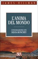 L' anima del mondo. Conversazione con Silvia Ronchey