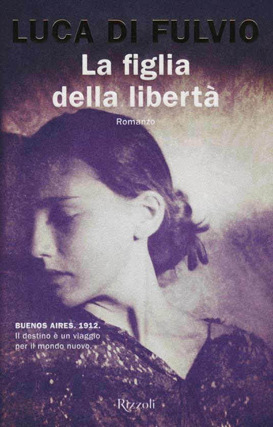 La figlia della libertà - Luca Di Fulvio - copertina