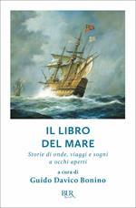 Il libro del mare. Storie di onde, viaggi e sogni a occhi aperti
