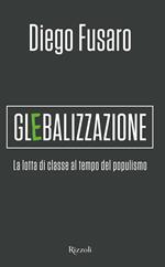 Glebalizzazione. La lotta di classe al tempo del populismo