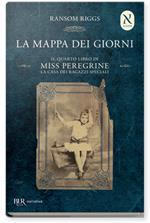 La mappa dei giorni. Il quarto libro di Miss Peregrine. La casa dei ragazzi speciali