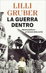 La guerra dentro. Martha Gellhorn e il dovere della verità