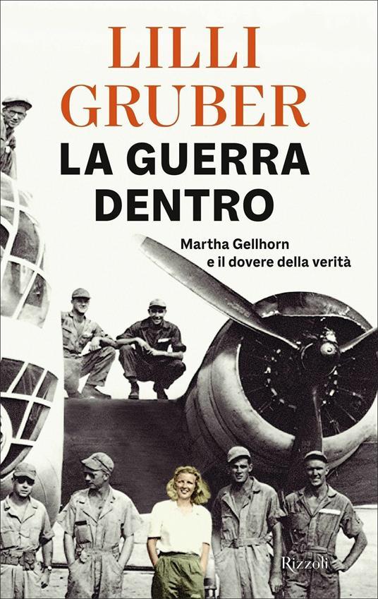 La guerra dentro. Martha Gellhorn e il dovere della verità - Lilli Gruber - copertina