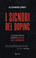 I signori del doping. Il sistema sportivo corrotto contro Alex Schwazer