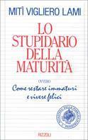 Lo stupidario della maturità -  Mitì Vigliero Lami - copertina