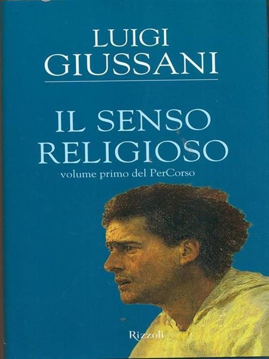 Il senso religioso. Volume primo del PerCorso - Luigi Giussani - 3
