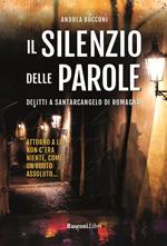 Il silenzio delle parole. Delitti a Santarcangelo di Romagna
