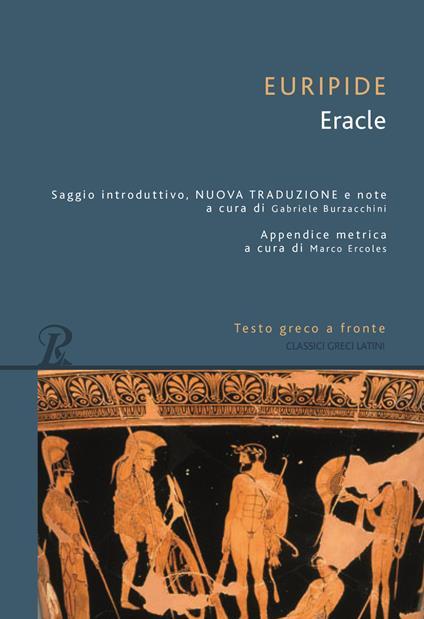 Eracle. Testo greco a fronte - Euripide - copertina