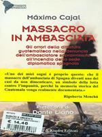 Massacro in ambasciata. Gli orrori della dittatura guatemalteca nella denuncia dell'ambasciatore sopravvissuto all'incendio della sede diplomatica spagnola