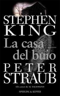 La casa del buio - Stephen King,Peter Straub - copertina