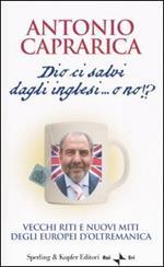 Dio ci salvi dagli inglesi... o no!?