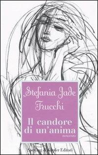 Il candore di un'anima - Stefania Jade Trucchi - copertina