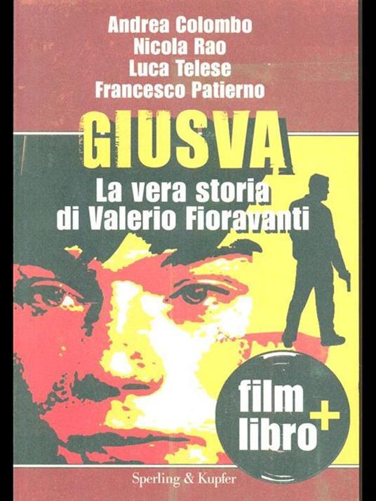 Giusva. La vera storia di Valerio Fioravanti. Con DVD - Andrea Colombo,Nicola Rao,Luca Telese - 3