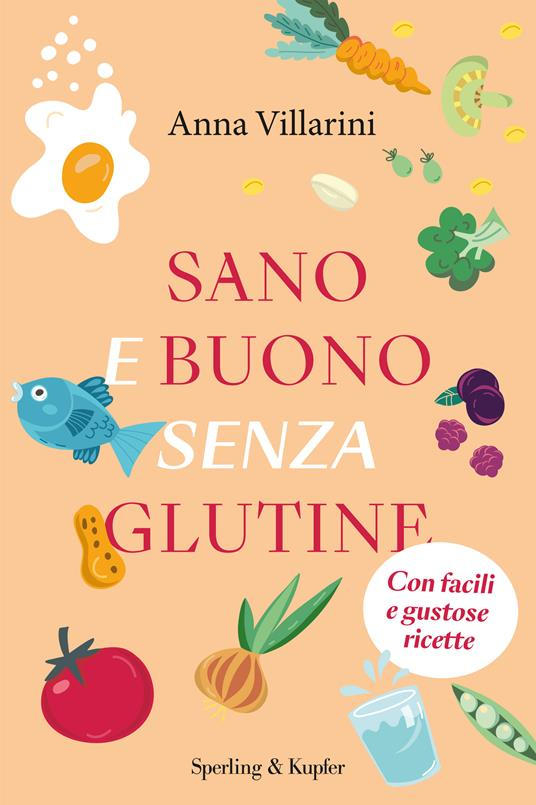 Sano e buono senza glutine - Anna Villarini - copertina