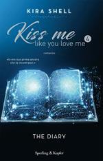 The diary. Kiss me like you love me. Ediz. italiana. Vol. 4