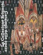La collezione Brignoni. Catalogo delle opere. Museo delle Culture. Città di Lugano. Ediz. illustrata. Vol. 2