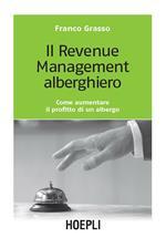 Il revenue management alberghiero. Come aumentare il profitto di un albergo