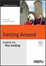 Getting around. English for tour guiding. Con CD Audio