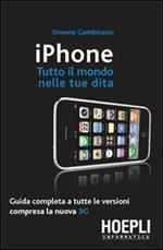 IPhone. Tutto il mondo nelle tue dita