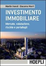 L' investimento immobiliare. Mercato, valutazioni, rischio e portafoglio