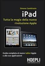 Ipad. Tutta la magia della nuova rivoluzione Apple