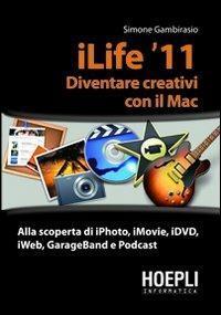 ILife '11. Diventare creativi con il Mac - Simone Gambirasio - copertina