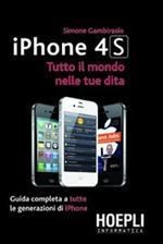 IPhone 4S. Tutto il mondo nelle tue dita