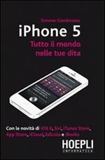 IPhone 5. Tutto il mondo nelle tue dita