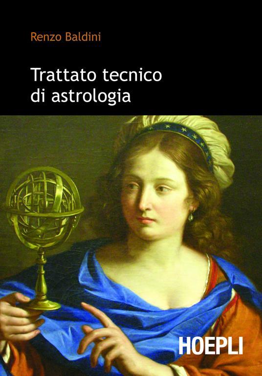 Trattato tecnico di astrologia - Renzo Baldini - ebook