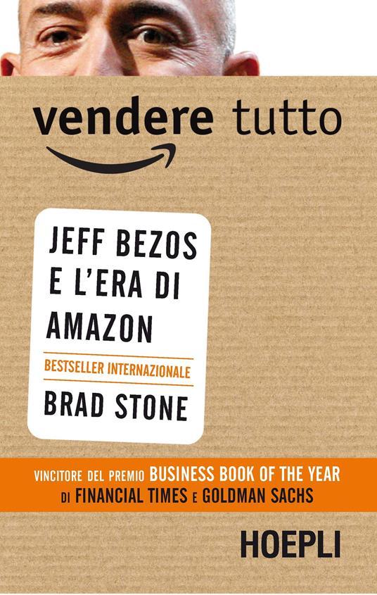 Vendere tutto. Jeff Bezos e l'era di Amazon - Brad Stone - copertina