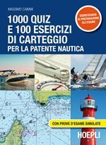 1000 quiz e 100 esercizi di carteggio per la patente nautica. Con prove d'esame simulate