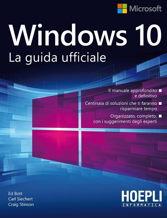 Windows 10. La guida ufficiale - Ed Bott,Carl Siechert,Craig Stinson - copertina
