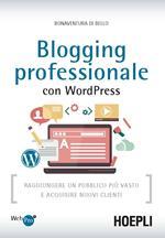 Blogging professionale con WordPress. Raggiungere un pubblico più vasto e acquisire nuovi clienti