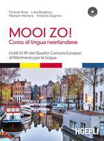 Mooi Zo! Corso di lingua neerlandese (olandese). Con CD Audio formato MP3