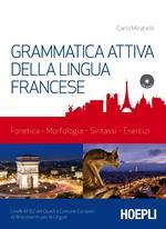 Grammatica attiva della lingua francese. Con CD-Audio