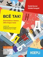 Bcë tak! Grammatica e lessico della lingua russa. Livelli A1-A2 del quadro comune europeo di riferimento per le lingue. Con ebook. Con espansione online