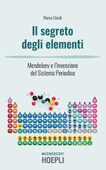 I segreti degli elementi. Mendeleev e l'invenzione del Sistema Periodico
