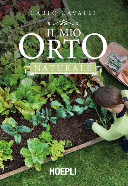 Il mio orto naturale - Carlo Cavalli - copertina
