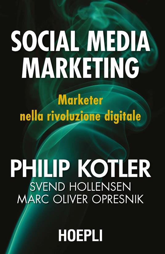 Social media marketing. Marketer nella rivoluzione digitale - Philip Kotler,Svend Hollensen,Mark Oliver Opresnik - copertina