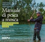 Manuale tattico per la pesca a mosca. Tecniche, tattiche e materiali per pescare in Italia e all'estero