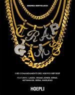 Trap Game. I sei comandamenti del nuovo hip hop