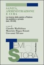Sanità, amministrazione e cura. La ricerca della salute a Padova tra pubblico e privato (sec. XV-XX)