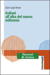 Italiani all'alba del nuovo millennio - Gian Luigi Bravo - copertina